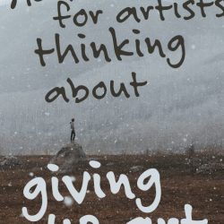 advice-for-artists-giving-up-art